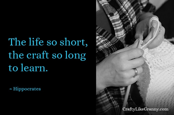 Life Long Learning of Craft Please share Make Mondays more manageable and sign up for our craft inspiration newsletter. Delivered to your inbox - CraftyLikeGranny.com(1)