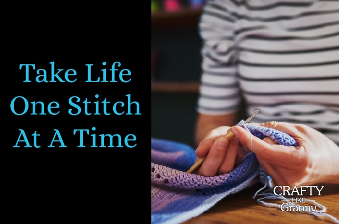 Take Life One Stitch At A Time... We sometimes rush through our days, with everything we have to do. The idea of taking life one stitch at a time, helps my mind race less. I approach tasks a little more calmly. The hand stitching I am doing on my daughter's quilt is soothing. I am mindful of this approach to life and feel more able. Here's our crafty goodness for this week. Enjoy! Please share and make Mondays fun, get our craft inspiration delivered to your inbox - CraftyLikeGranny.com #knitting #crochet #craft