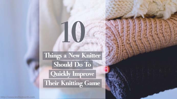 Ten Ways To Improve Your Knitting As A Beginner. Some excellent advice provided for newbie knitters in Emily's post on Knitted North. Tip #1 is sage advice - use bulky yarn and big knitting needles :) Please share. You will always look forward to Mondays, with our craft inspiration roundups -CraftyLikeGranny.com #knittingguru #knittingstitches #knitting
