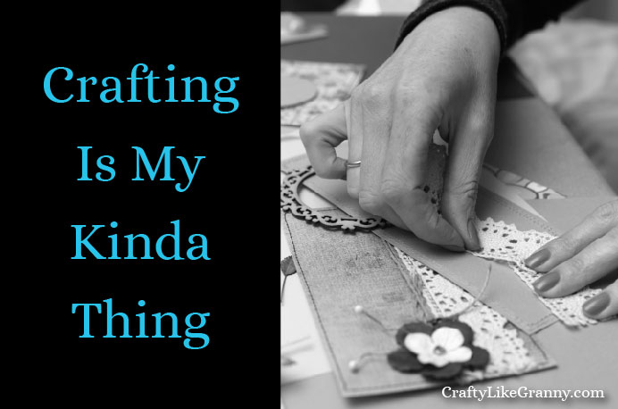 Crafting Is My Kinda Thing Please share. Sign up to our craft inspiration roundup newsletter and make Mondays more manageable. Fabulous Crafty ideas and projects delivered to your inbox - CraftyLikeGranny.com