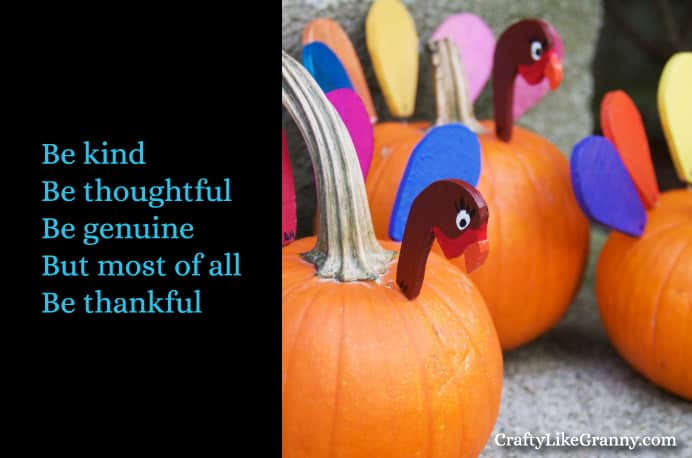 Thanksgiving Crafts Be Kind Be Thoughtful Be Genuine But Most Of All Be Thankful