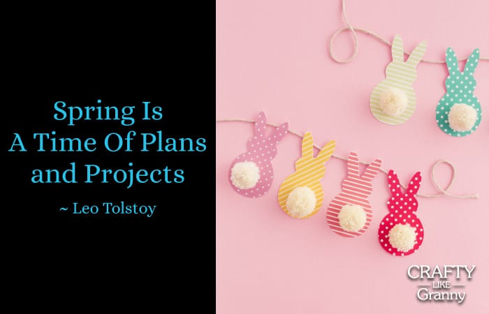 Spring Is A Time Of Plans and Projects ~ Leo Tolstoy