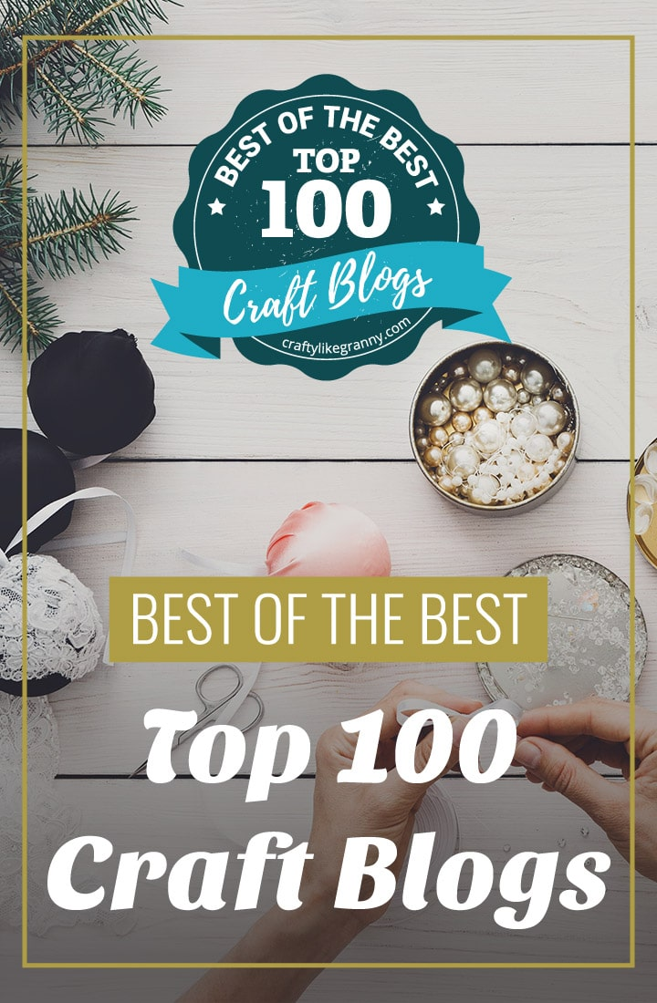 Top 100 Craft Blogs Crafty Like Granny PIN