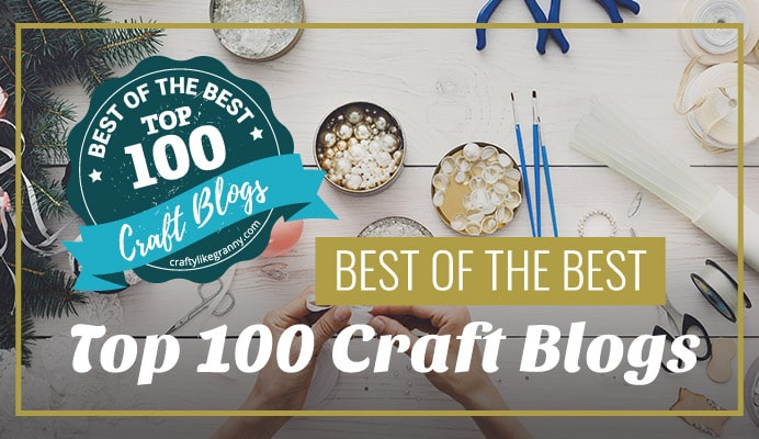 Top 100 Craft Blogs Crafty Like Granny