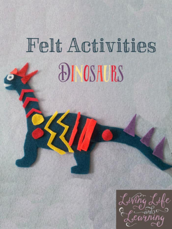 Make Your Own Felt Dinosaurs by Living Life and Learning