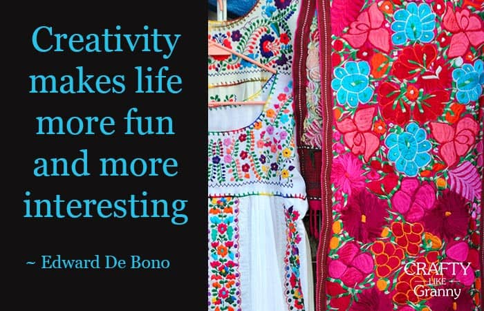 Creativity makes life more fun and more interesting