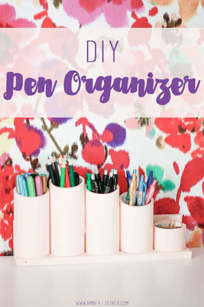 DIY Pen Organizer by Amber Oliver