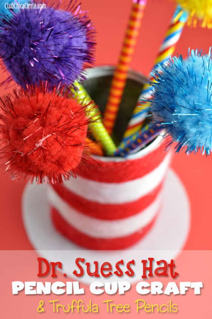 Dr. Seuss Hat Pencil Cup Craft with Truffula Tree Pencils by Chica Circle