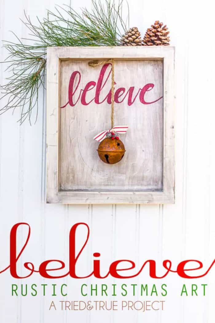 Believe Rustic Christmas Art by Tried & True