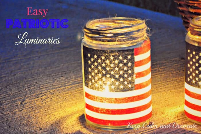 Easy Patriotic Luminaries  by Keep Calm and Decorate