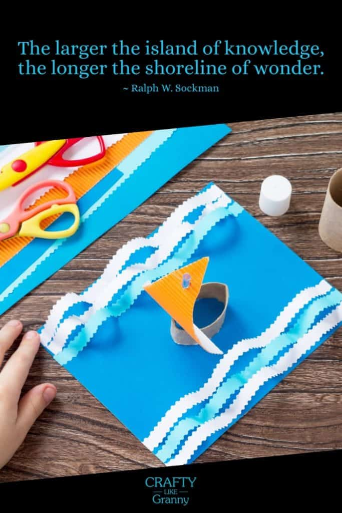 Back to school crafts - Quote - The larger the island of knowledge, the longer the shoreline of wonder.